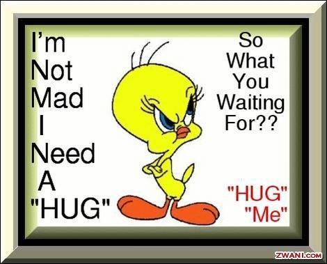 I need a Hug Yweety - Copy (2)