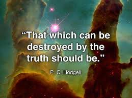 That which can be destroyed by the truyh should be